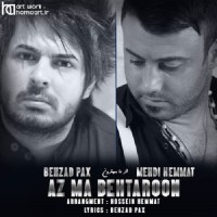 Mehdi Hemmat Ft Behzad Pax - Az Ma Behtaroon