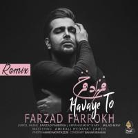 Farzad Farokh - Havaye To ( Remix )