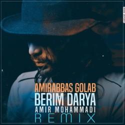 Amir Abbas Golab – Berim Darya (  Amir Mohammadi Remix )