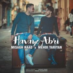 Misagh Raad & Mehdi Yariyan – Havaye Abri