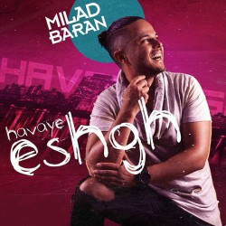 Milad Baran – Havaye Eshgh