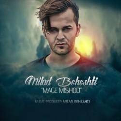 Milad Beheshti – Mage Mishod