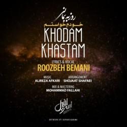 Roozbeh Bemani – Khodam Khastam
