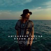 Amir Abbas Golab - Bazam Raft