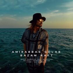 Amir Abbas Golab – Bazam Raft