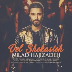 Milad Hajizadeh – Del Shekasteh