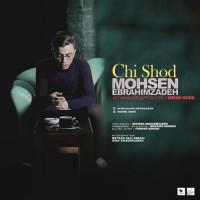 Mohsen Ebrahimzadeh - Chi Shod
