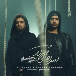 Alishmas & Shayan Eshraghi – Sardame Bi To