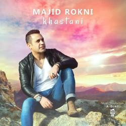 Majid Rokni – Khastani