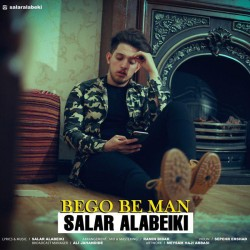 Salar Alabeiki – Begoo Be Man