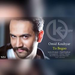 Omid Kouhyar – To Begoo