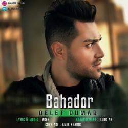 Bahador – Delet Oumad