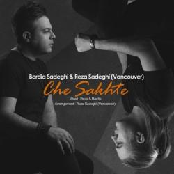 Bardia Sadeghi & Rezaa Sadeghi – Che Sakhte
