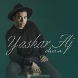 Yashar Aj – Chera