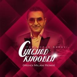 Fereydoun Asraei – Cheghad Khoobeh ( Mehdi Milani Remix )