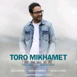 Shahin – Toro Mikhamet