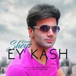 Sheys Rezaei – Ey Kash