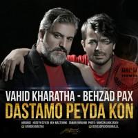 Behzad Pax & Vahid Kharatha - Dastamo Peyda Kon