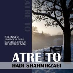 Hadi Shahmirzaei – Atre To