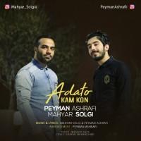 Peyman Ashrafi & Mahyar Solgi - Adato Kam Kon