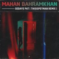 Mahan Bahram Khan - Sedaye Pat ( This Is Peyman Remix )
