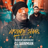 Masoud Sadeghloo Ft Mehdi Hosseini - Akhare Shab ( DJ SawMan Mashup)