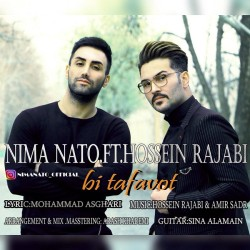 Nami Nato Ft Hossein Rajabi - Bi Tafavot