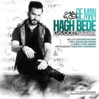 Davood Nazari - Be Man Hagh Bede