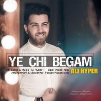 Ali Hyper - Ye Chi Begam