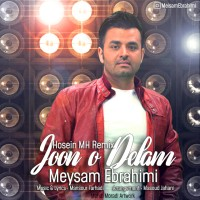 Meysam Ebrahimi - Joono Delam ( Hossein MH Remix )