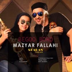 Mazyar Fallahi & Baran Fallahi - Begoo Boro