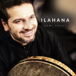 Sami Yusuf - Ilahana