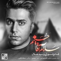 Fateh Nooraee Ft Sed Jalal - Salam Agha Hosseinam