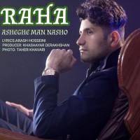 Raha - Asheghe Man Nasho