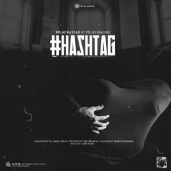 Milad Rastad Ft Milad Khazaei - Hashtag