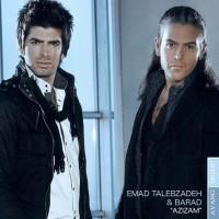 Emad Talebzadeh & Barad - Azizam