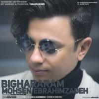 Mohsen Ebrahimzadeh - Bighararam
