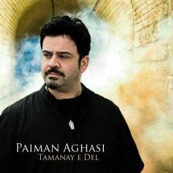 Paiman Aghasi - Tamanaye Del