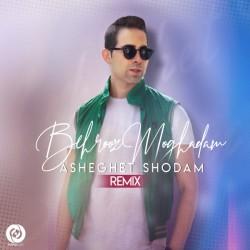 Behrooz Moghadam - Asheghet Shodam ( Remix )