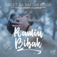Ramin Bibak - Delet Ba Raftan Bood