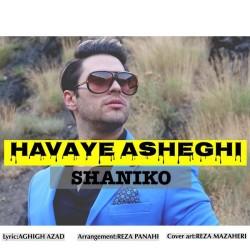 Shaniko - Havaye Asheghi
