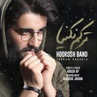Hoorosh Band - Tarkam Nakonia