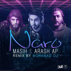 Masih & Arash AP - Naro ( Mohammad Dj Remix )
