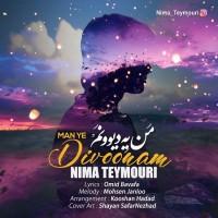 Nima Teymouri - Man Ye Divoonam