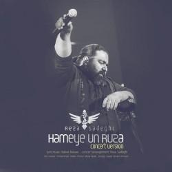 Reza Sadeghi - Hameye Oon Rooza ( Concert Version )