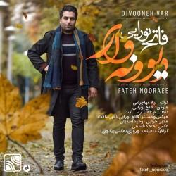 Fateh Nooraee - Divoonevar