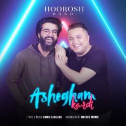 Hoorosh Band - Ashegham Kardi
