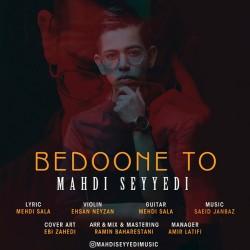 Mahdi Seyyedi - Bedoone To