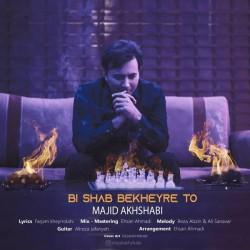 Majid Akhshabi - Bi Shab Bekheyre To