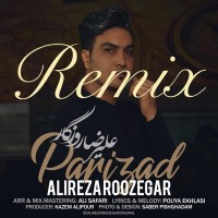 Alireza Roozegar - Parizad ( Remix )